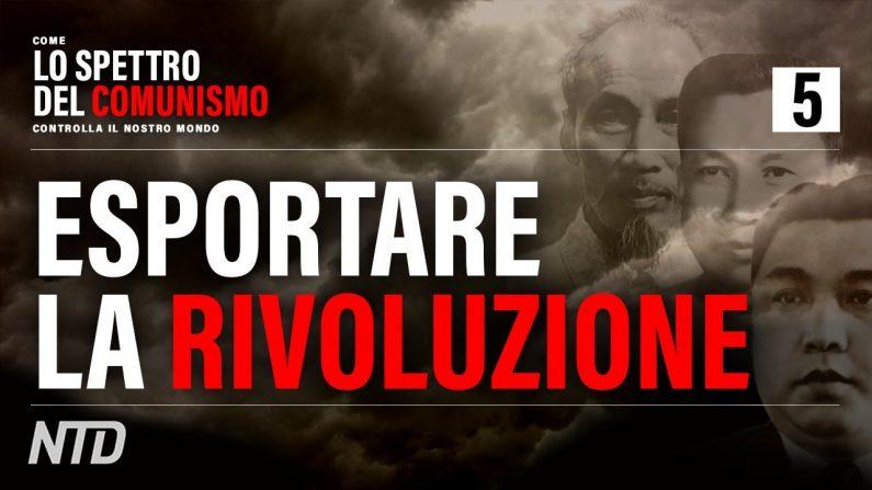L'esportazione della rivoluzione comunista nel mondo | Documentario